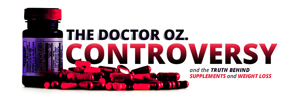 Doctor Oz suppliments controversy