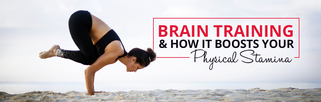 Improve Your Mind and Body With Brain Training