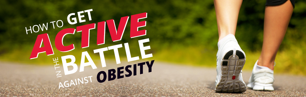 How To Get Active in The Battle Against Obesity