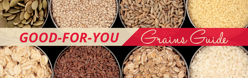 Good-For-You Grains Guide