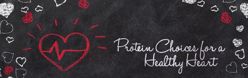 Protein Choices for a Healthy Heart