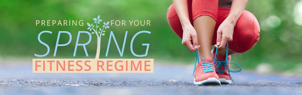 Preparing for Your Spring Fitness Regime
