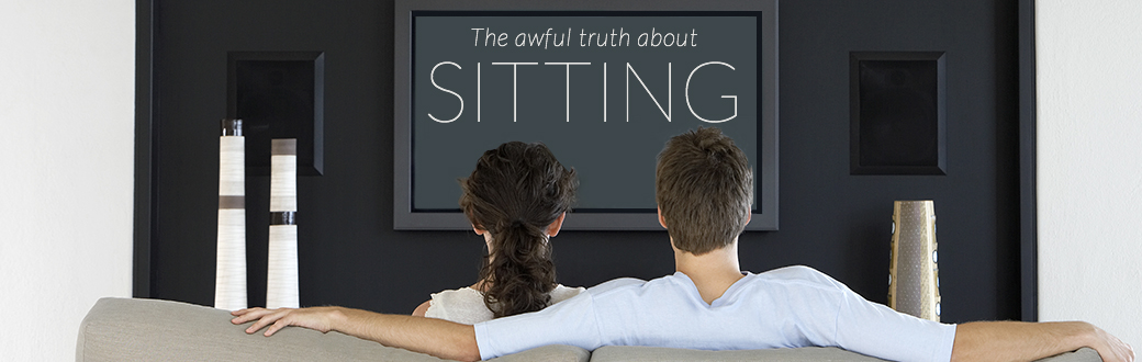 The Awful Truth About Sitting
