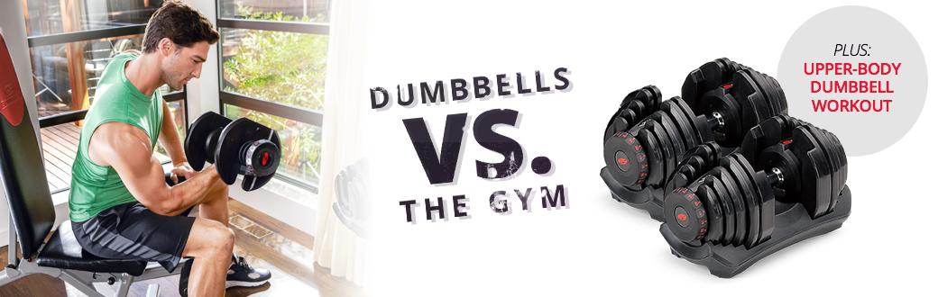 Dumbbells VS The Gym