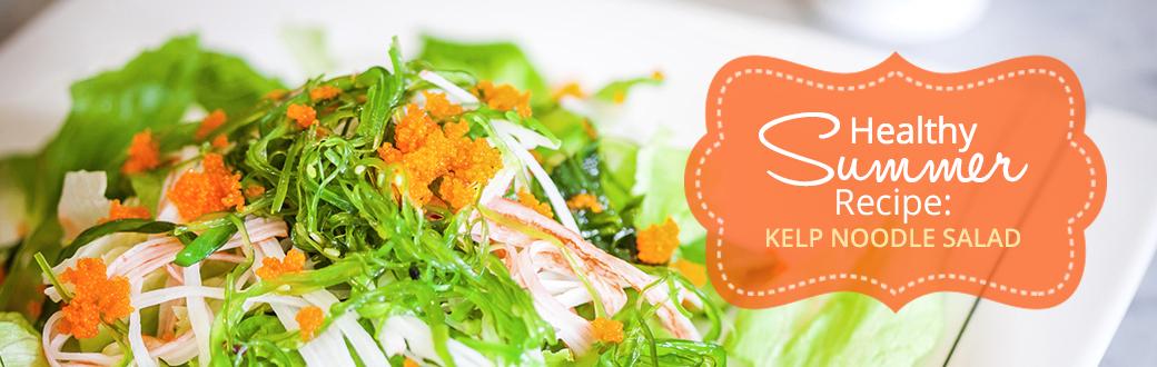 Healthy Summer Recipe: Kelp Noodle Salad