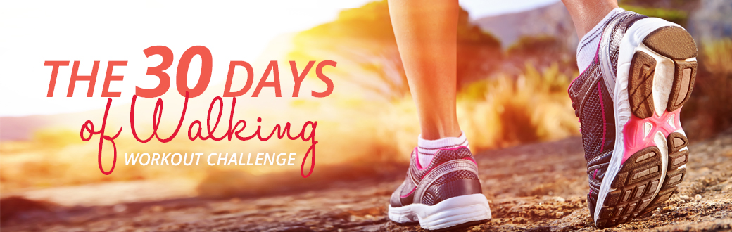 The 30 Days of Walking Workout Challenge