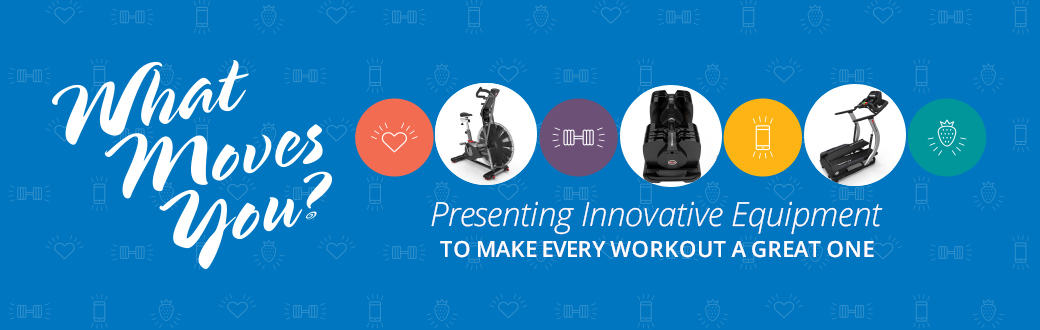 What Moves You: Presenting Innovative Equipment to Make Every Workout a Great One