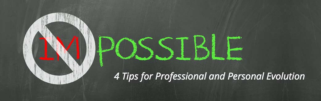 Four Tips for Professional and Personal Evolution