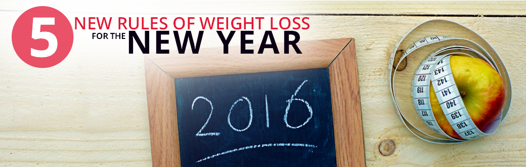 The 5 New Rules of Weight Loss for the New Year